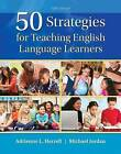 50 Strategies for Teaching English Language Learners with Enhanced Pearson Etext -- Access Card Package by Michael L Jordan, Adrienne L Herrell (Mixed media product, 2015)
