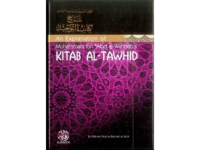 An Explanation Of Muhammad Ibn Abd Al-Wahhab's Kitab Al-Tawhid (Hardcover)