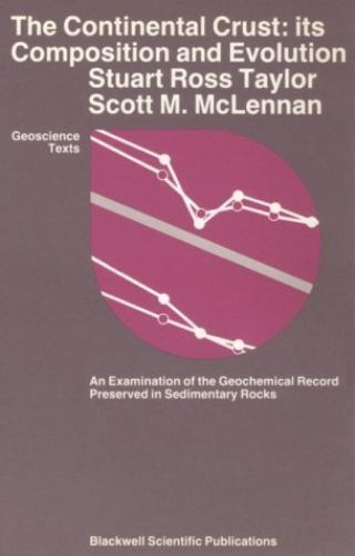 The Continental Crust: Its Composition and Evolution: An Examination of the Geoc