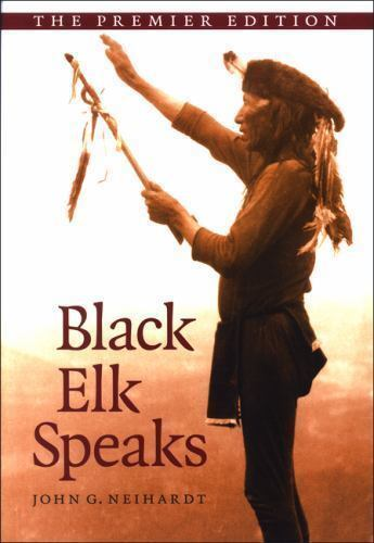 Black Elk Speaks: Being the Life Story of a Holy Man of the Oglala Sioux, The Pr