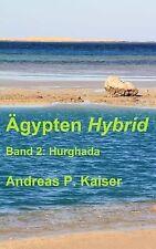 Hurghada : Der Persönliche Reiseführer by Andreas Kaiser (2014, Paperback)