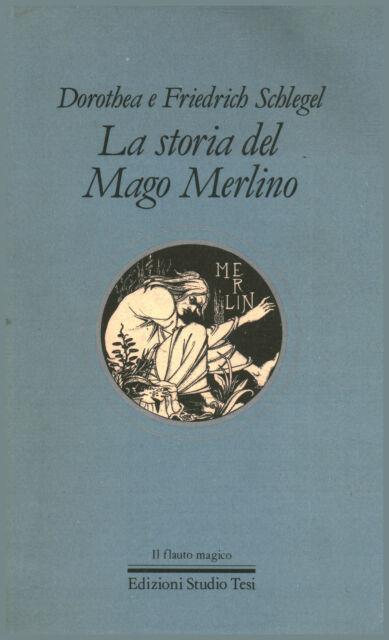 La storia del Mago Merlino - Dorothea Schlegel, Friedrich von Schlegel [1988]