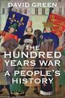 The Hundred Years War von David Green (2015, Taschenbuch)