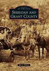 Sheridan and Grant County by Roy L Wilson (Paperback / softback, 2012)