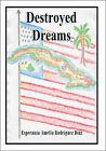 Destroyed Dreams by Esperanza Amelia Rodriguez Diaz (Paperback, 2007)
