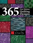 365 Free Motion Quilting Designs by Leah Day (2016, Paperback)