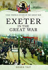 Exeter in the Great War by Derek Tait (Paperback, 2015)