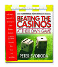 Beating the Casinos at Their Own Game: A Stategic Approach to Winning at Craps, Roulette, Black Jack, Caribbean Stud Poker, Baccarat, Slots, Keno and Let it Ride by Peter Svoboda (Paperback, 2001)