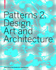 Patterns 2. Design, Art and Architecture by Birkhauser (Hardback, 2008)