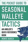 The Pocket Guide to Seasonal Walleye Tactics: An Angler's Quick Reference Book by Monte Burch (Paperback, 2016)