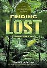 Finding Lost : The Unofficial Guide by Nikki Stafford (2006, Paperback)