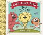 Lion & Tiger & Bear: Tag! You're it! by Getty Images, Ethan Long (Hardback, 2016)