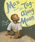 Max and the Tag Along Moon by Floyd Cooper (Hardback, 2013)