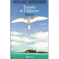 TAMATA et l'ALLIANCE Mémoires Bernard MOITESSIER Illustrations Édit ARTHAUD 1994