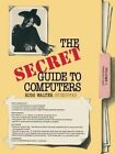 The Secret Guide to Computers: No. 1 by R. Walter (Paperback, 1984)