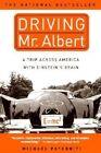 Driving Mr. Albert: A Trip Across America with Einstein's Brain by Michael Paterniti (Paperback / softback)