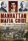 Manhattan Mafia Guide: Hits, Homes & Headquarters by Eric Ferrara (Paperback / softback, 2011)