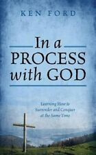 In a Process with God : Learning How to Surrender and Conquer at the Same...