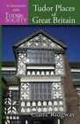 Tudor Places of Great Britain by Claire Ridgway (Paperback / softback)