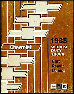 1985 Chevy C50 C60 C70 Rebuild Manual Engine Transmission Chevrolet Truck Shop