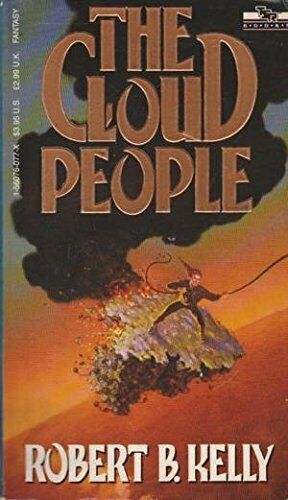 The Cloud People (Tsr Book Novel) by Kelly, Robert Paperback Book The Fast Free