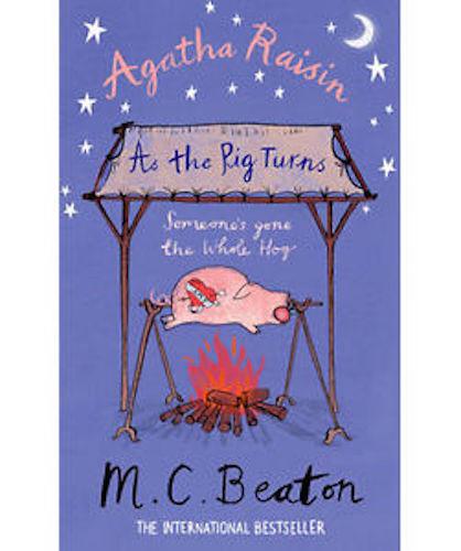 1 of 1 - M C BEATON __ AGATHA RAISIN AS THE PIG TURNS __ BRAND NEW __ FREEPOST UK