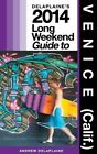 Delaplaine's 2014 Long Weekend Guide to Venice (Calif.) by Andrew Delaplaine (Paperback / softback, 2013)