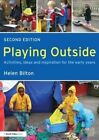 Playing Outside: Activities, Ideas and Inspiration for the Early Years by Helen Bilton (Paperback, 2014)