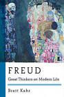Freud: Great Thinkers on Modern Life by Brett Kahr (Paperback, 2015)