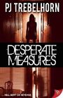 Desperate Measures by P. J. Trebelhorn (Paperback, 2014)