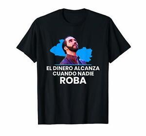 El-Dinero-Alcanza-Cuando-Nadie-Roba-Nayib-Bukele-Support-Black-T-Shirt-S-6XL