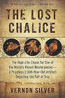 The Lost Chalice: The Real-Life Chase for One of the World's Rarest Masterpieces -- a Priceless 2,500-Year-Old Artifact Depicting the Fall of Troy by Vernon Silver (Paperback / softback, 2010)