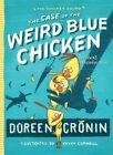 The Case of the Weird Blue Chicken: The Next Misadventure by Doreen Cronin (Paperback / softback, 2016)
