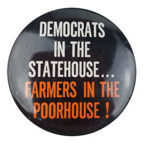 Democrats-In-The-Statehouse-Farmers-In-The-Poorhouse-Pin-Button-Pinback