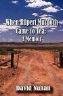 When Rupert Murdoch Came to Tea by Professor David Nunan (Paperback / softback, 2012)