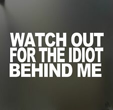 Watch out for the idiot sticker Honda JDM Funny drift lowered car window decal
