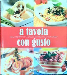 A-TAVOLA-CON-GUSTO-DALL-039-ANTIPASTO-AL-DOLCE-250-RICETTE-DI-SUCCESSO-AA-VV