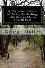 A Narrative of Some of the Lord's Dealings with George Muller Fourth Part by George Muller (Paperback / softback, 2014)