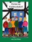 Ferien im Fachwerkdorf von Uta Ecker (2012, Taschenbuch)