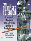 The Therapist's Notebook: Homework, Handouts and Activities for Use in Psychotherapy by Taylor & Francis Inc (Paperback, 1998)
