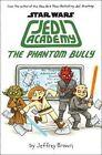 Jedi Academy: The Phantom Bully by Jeffrey Brown (Hardback, 2016)