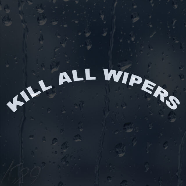 Funny Kill All Wipers Car Decal Vinyl Sticker For Rear Window