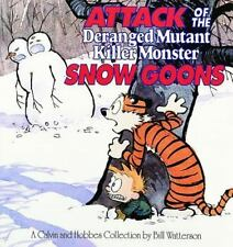 Calvin and Hobbes Ser.: Attack of the Deranged Mutant Killer Monster Snow Goons by William Watterson (Trade Paper)