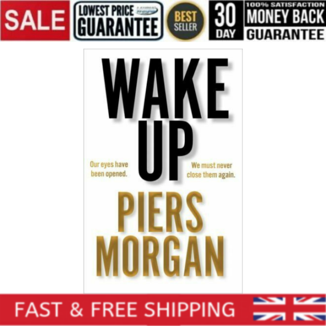 Wake Up Why The World Has Gone Nuts By Piers Morgan Hardback