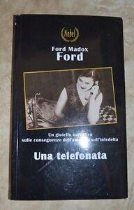 FORD MADOX FORD -UN GIOIELLO NARRATIVO SULLE CONSEGUENZE UNA TELEFONATA -  (FB)