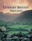 The Oxford Guide to Literary Britain and Ireland by Oxford University Press (Hardback, 2008)