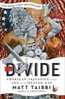 Divide American Injustice in The Age of The Wealth Gap 9780812993424 Taibbi
