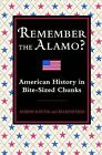 Remember the Alamo?: American History in Bite-Sized Chunks by Alison Rattle, Allison Vale (Hardback, 2009)