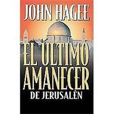 El Último Amanecer de Jerusalén by John Hagee (1998, Paperback)