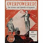 Overpowered!: The Science and Showbiz of Hypnosis by Christopher Green (Paperback, 2015)
